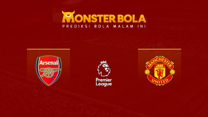 arsenal-vs-manchester-united-prediksi-monsterbola