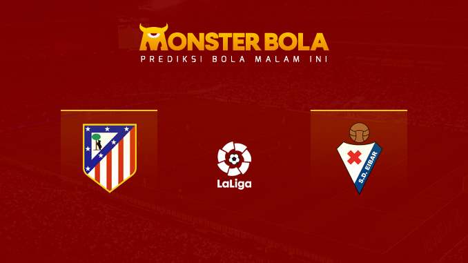 atletico-madrid-vs-eibar-prediksi-monsterbola