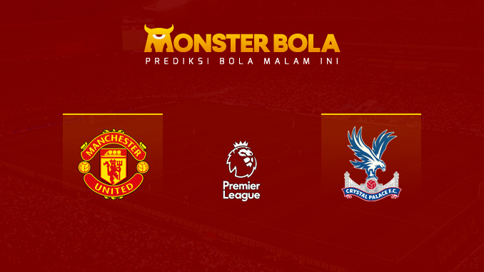 manchester-united-vs-crystal-palace-prediksi-monsterbola