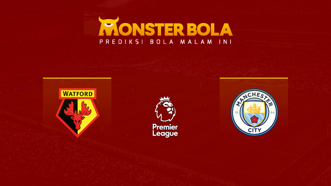 watford-vs-manchester-city-prediksi-monsterbola